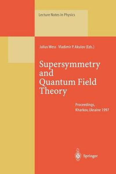 Supersymmetry and Quantum Field Theory - Julius Wess