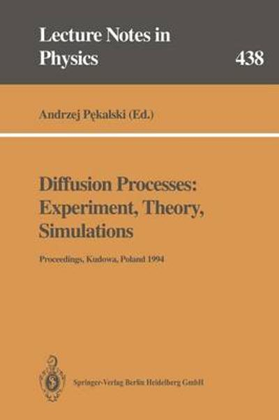 Diffusion Processes: Experiment, Theory, Simulations - Andrzej Pekalski