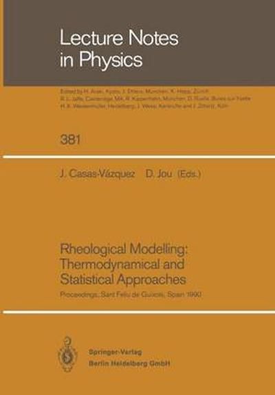 Rheological Modelling: Thermodynamical and Statistical Approaches - Jose Casas-Vazquez