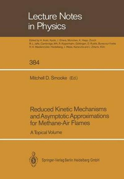 Reduced Kinetic Mechanisms and Asymptotic Approximations for Methane-Air Flames - Mitchell D. Smooke