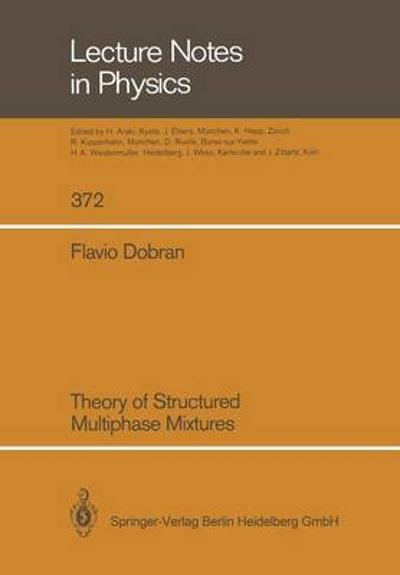 Theory of Structured Multiphase Mixtures - Flavio Dobran