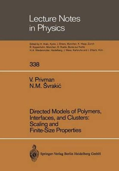 Directed Models of Polymers, Interfaces, and Clusters: Scaling and Finite-Size Properties - Vladimir Privman