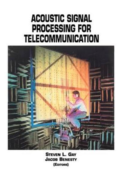 Acoustic Signal Processing for Telecommunication - Steven L. Gay