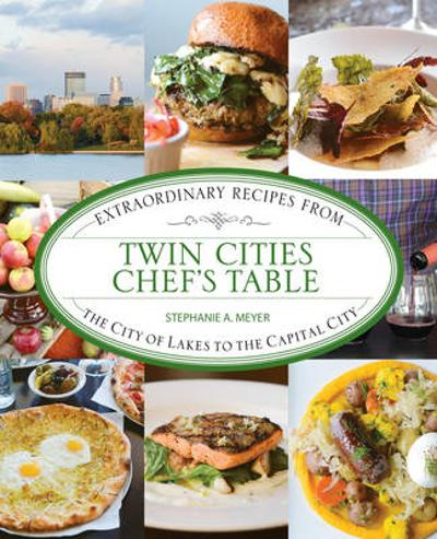 Twin Cities Chef's Table - Stephanie Meyer