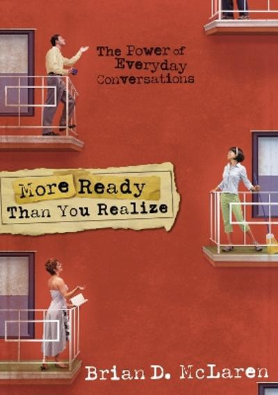 More Ready Than You Realize - Brian D. McLaren