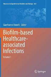 Biofilm-based Healthcare-associated Infections - Gianfranco Donelli