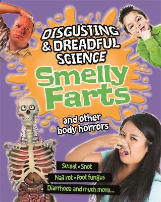 Smelly Farts and Other Body Horrors - Anna Claybourne