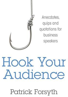 Hook Your Audience - Patrick Forsyth