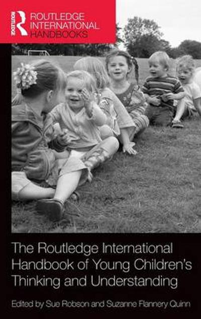 The Routledge International Handbook of Young Children's Thinking and Understanding - Sue Robson