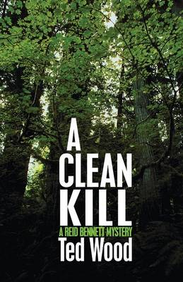 A Clean Kill - Ted Wood