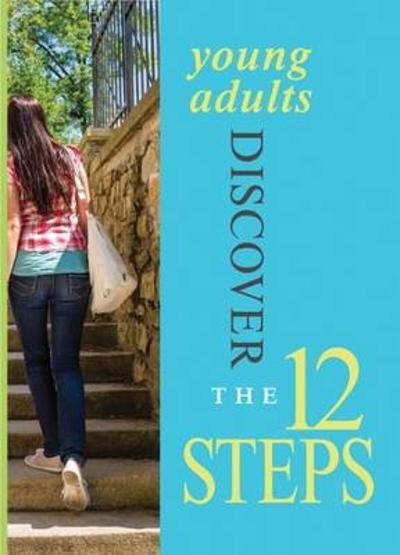 Young Adults Discover the 12 Steps - Hazelden Publishing