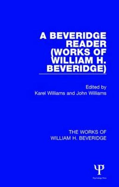 A Beveridge Reader (Works of William H. Beveridge) - Karel Williams