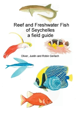 Reef and Freshwater Fish of Seychelles - Oliver Gerlach