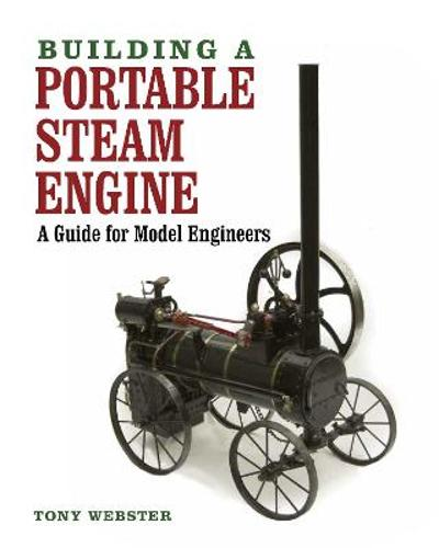 Building a Portable Steam Engine - Tony Webster