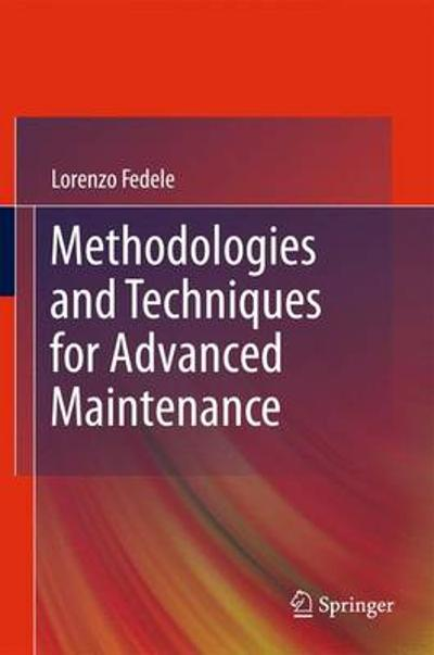 Methodologies and Techniques for Advanced Maintenance - Lorenzo Fedele