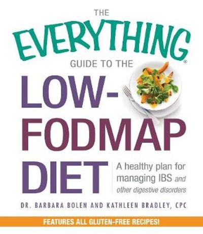 The Everything Guide To The Low-FODMAP Diet - Barbara Bolen