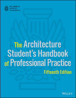 The Architecture Student's Handbook of Professional Practice - American Institute of Architects