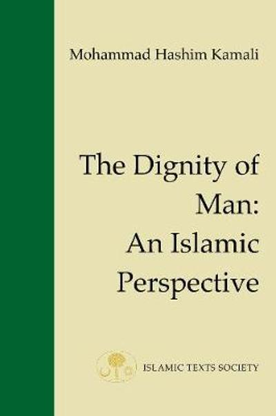 The Dignity of Man - Mohammad Hashim Kamali