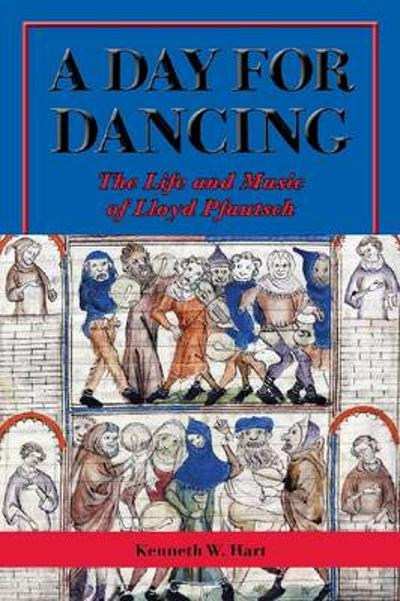 A Day for Dancing - Kenneth W. Hart