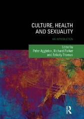 Culture, Health and Sexuality - Peter Aggleton Richard Parker Felicity Thomas
