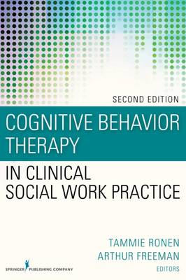 Cognitive Behavior Therapy in Clinical Social Work Practice - Tammie Ronen