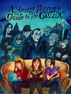 A Young Person's Guide to the Gothic - Richard Bayne