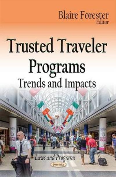 Trusted Traveler Programs - Blaire Forester