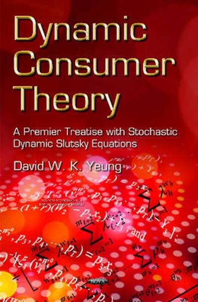 Dynamic Consumer Theory - David Wing-Kay Yeung