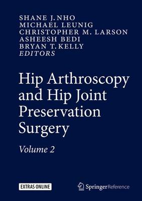 Hip Arthroscopy and Hip Joint Preservation Surgery - Shane Nho