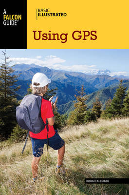 Basic Illustrated Using GPS - Bruce Grubbs