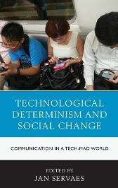 Technological Determinism and Social Change - Jan Servaes Valentina Bau Melissa Brough John Hartley Ellen Hommel Yalong Jiang Rico Lie Rich Ling Patchanee Malikhao David Morley