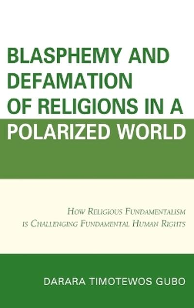 Blasphemy And Defamation of Religions In a Polarized World - Darara Gubo