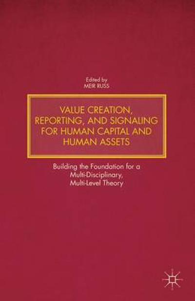 Value Creation, Reporting, and Signaling for Human Capital and Human Assets - M. Russ
