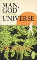 Man, God, and the Universe - I. K. Taimni