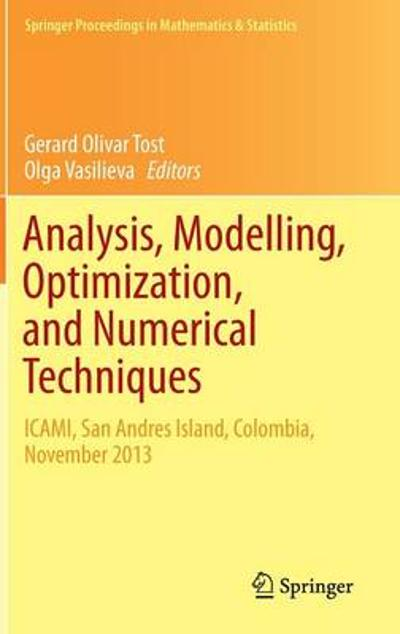 Analysis, Modelling, Optimization, and Numerical Techniques - Gerard Olivar Tost