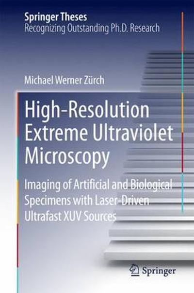 High-Resolution Extreme Ultraviolet Microscopy - Michael Werner Zurch