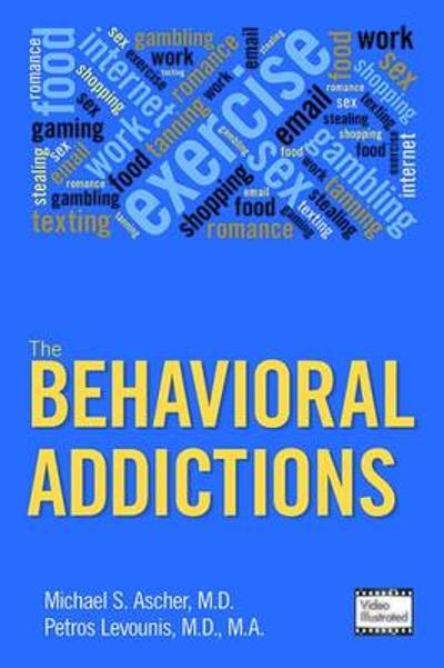 The Behavioral Addictions - Michael S. Ascher