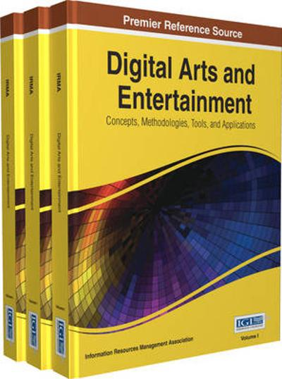 Digital Arts and Entertainment - Information Resources Management Association