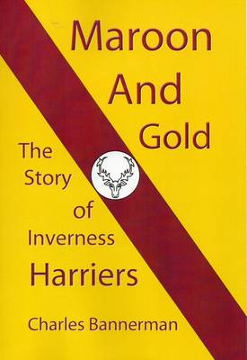 Maroon and Gold - Charles Bannerman