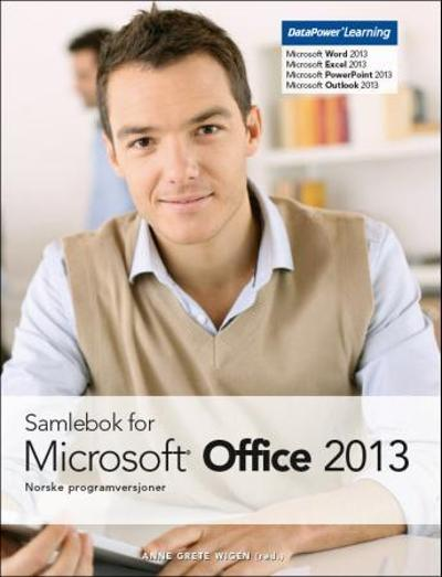 Samlebok for Microsoft Office 2013 - Anne Grete Wigen
