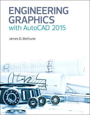 Engineering Graphics with AutoCAD 2015 - James D. Bethune
