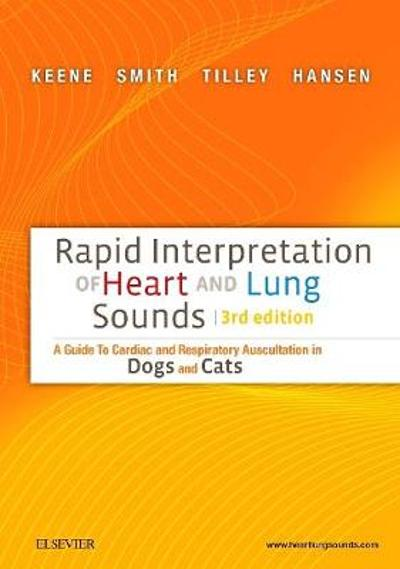 Rapid Interpretation of Heart and Lung Sounds - Bruce W. Keene