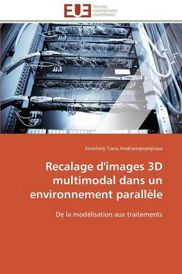 Recalage d'Images 3D Multimodal Dans Un Environnement Parall xef; xbf; xbd;le - Andriamanampisoa-F