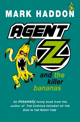 Agent Z and the Killer Bananas - Mark Haddon