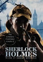 The Complete Illustrated Novels of Sherlock Holmes - Sir Arthur Conan Doyle Sidney Paget