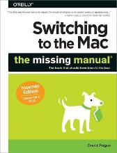 Switching to the Mac: The Missing Manual Yosemite Edition - David Pogue