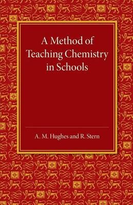 A Method of Teaching Chemistry in Schools - A. M. Hughes
