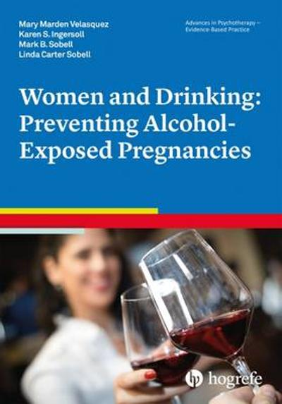 Women and Drinking: Preventing Alcohol-Exposed Pregnancies - Mary Marden Velasquez