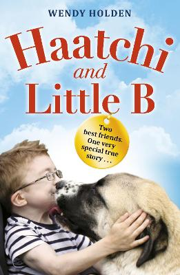 Haatchi and Little B - Junior edition - Wendy Holden