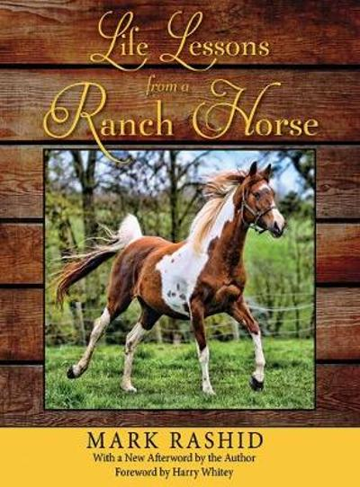 Life Lessons from a Ranch Horse - Mark Rashid